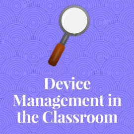 Device Management in the Classroom